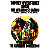 Play & Download Live at the Wildhorse Casino Pendleton, Oregon by Tommy Overstreet | Napster
