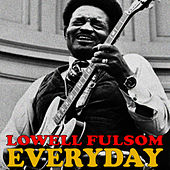 Play & Download Every Day by Lowell Fulson | Napster