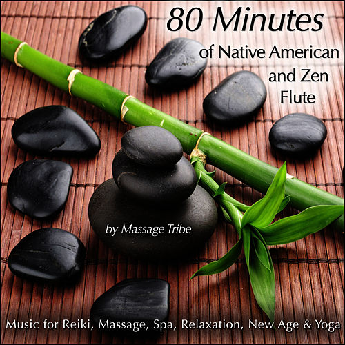 Play & Download 80-Minutes of Native American & Zen Flute  (Music for Reiki, Massage, Spa, Relaxation, New Age & Yoga) by Massage Tribe | Napster