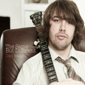 Play & Download The Same But Different by Dan Walsh | Napster