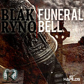 Play & Download Funeral Bell - Single by Blak Ryno | Napster