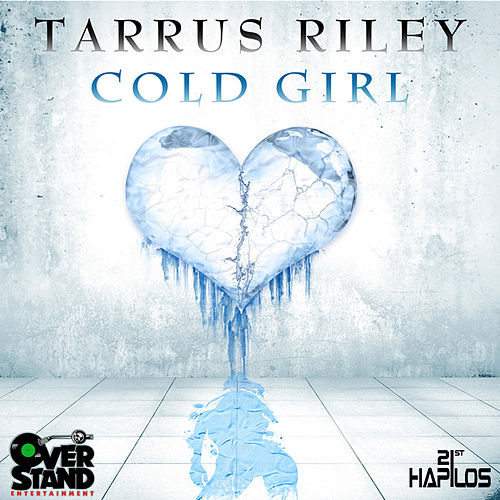 Cold Girl - Single by Tarrus Riley