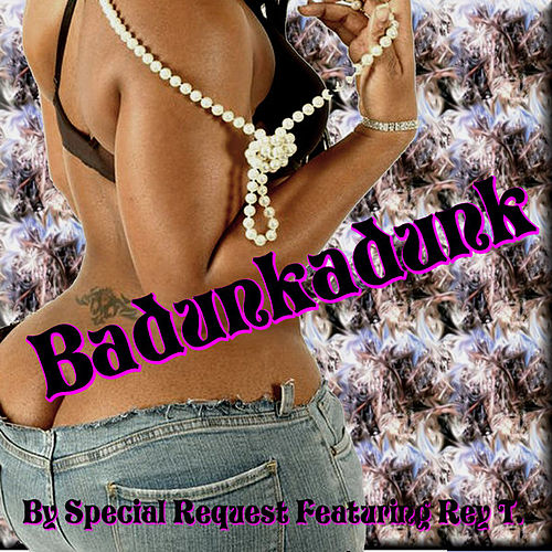 Play & Download Badunkadunk - Single by Special Request | Napster
