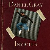 Play & Download Invictus: Unconquerable by Daniel Gray | Napster