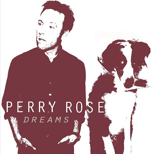 Dreams (Radio edit) by Perry Rose