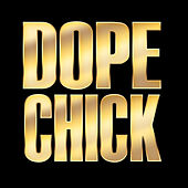 Play & Download Dope Chick - Single by Hip Hop's Finest | Napster