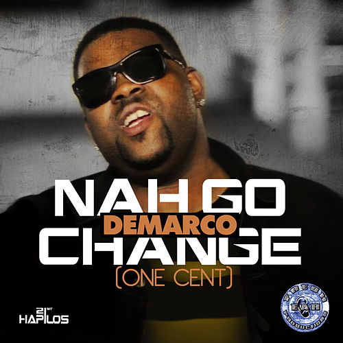 Play & Download Nah Go Change (One Cent) - Single by Various Artists | Napster