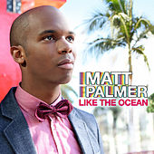 Play & Download Like the Ocean by Matt Palmer | Napster