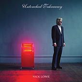 Play & Download Untouched Takeaway by Nick Lowe | Napster