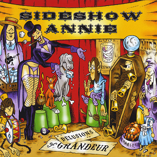 Delusions of Grandeur by SideShow Annie