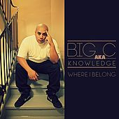 Play & Download Where I Belong by Big C | Napster