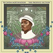 Play & Download The Produce Section: The Harvest by DJ Cavem Moetavation | Napster