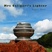 Play & Download Mrs Caligari's Lighter by Beggars Opera | Napster