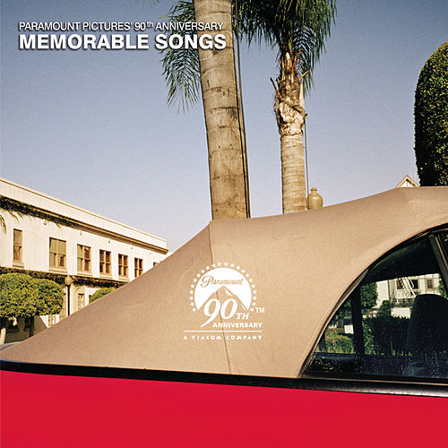 Paramount Pictures 90th Anniversary Memorable Songs by Various Artists