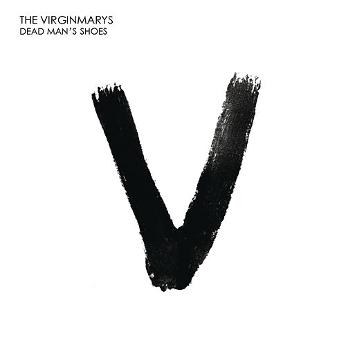 Dead Man's Shoes by The Virginmarys