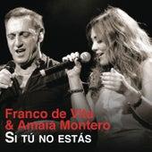 Play & Download Si Tú No Estás by Franco De Vita | Napster