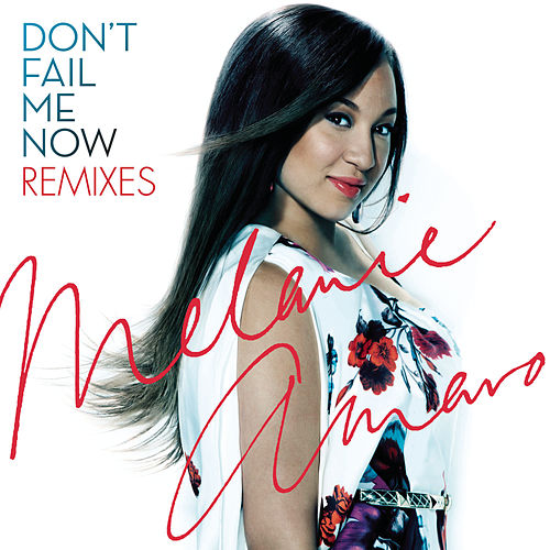 Play & Download Don't Fail Me Now - Remixes by Melanie Amaro | Napster