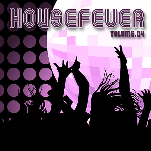 Housefever Vol. 4 by Various Artists