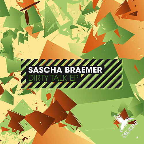 Play & Download Dirty Talk EP by Sascha Braemer | Napster