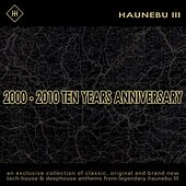 Play & Download Haunebu III pres. 2000-2010 Ten Years Anniversary by Various Artists | Napster