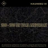Haunebu III pres. 2000-2010 Ten Years Anniversary by Various Artists