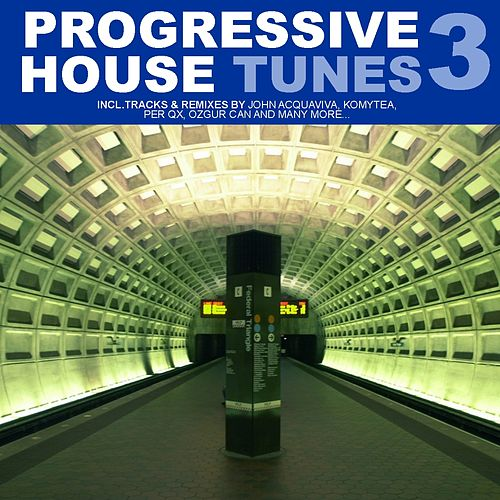 Play & Download Progressive House Tunes Vol.3 by Various Artists | Napster