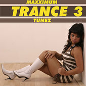 Play & Download Maxximum Trance Tunez 3 by Various Artists | Napster