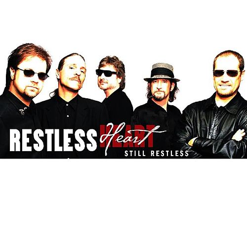Still Restless by Restless Heart