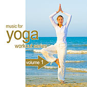 Play & Download Music For Yoga Workout Series 1 by Various Artists | Napster