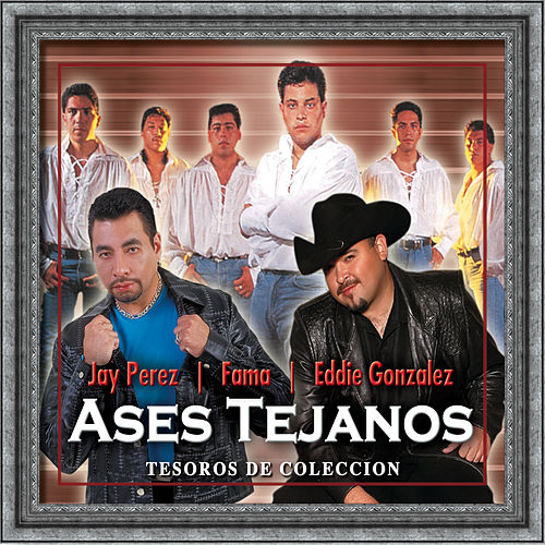 Play & Download Ases Tejanos: Jay Perez, Fama, Eddie Gonzalez by Various Artists | Napster