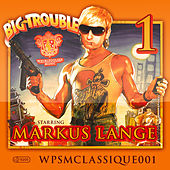 Big Trouble EP by Markus Lange