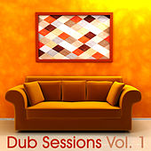 DUB SESSIONS Vol. 1 by Various Artists