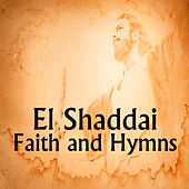 Play & Download El Shaddai: Faith and Hymns by Christian Music Players | Napster