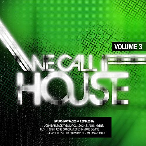 Play & Download We Call It House, Vol. 3 (incl. Nonstop-DJ Mix by Jochen Pash) by Various Artists | Napster