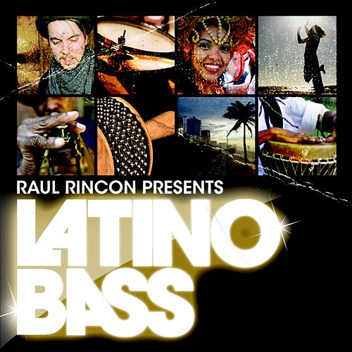 Play & Download Latino Bass Vol. 1 - presented by Raul Rincon (compiled and mixed by Raul Rincon) by Various Artists | Napster