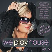 Play & Download We Play House, Vol. 5 (incl. 2 non-stop DJ-mixes) by Various Artists | Napster