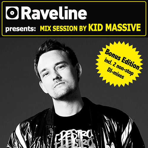 Play & Download Raveline Mix Session By Kid Massive (Bonus Edition incl. 2 non-stop DJ-mixes) by Various Artists | Napster