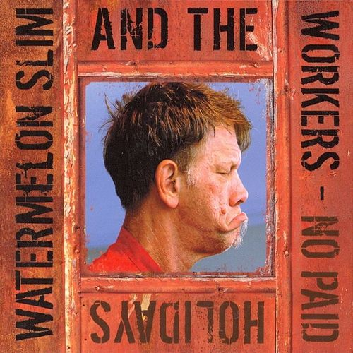 Play & Download No Paid Holidays by Watermelon Slim | Napster