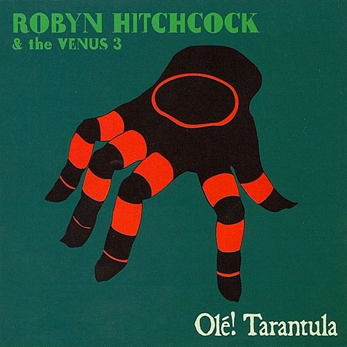 Play & Download Ole! Tarantula by Robyn Hitchcock | Napster