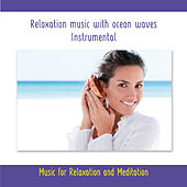 Play & Download Relaxation Music With Ocean Waves - Instrumental - Music for Relaxation and Meditation by Rettenmaier | Napster