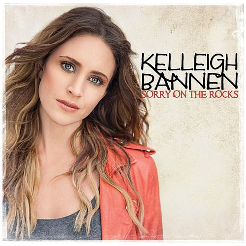Play & Download Sorry On The Rocks by Kelleigh Bannen | Napster
