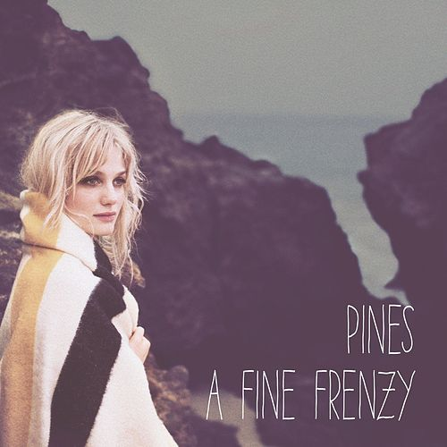 Play & Download Pines by A Fine Frenzy | Napster