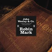 Play & Download John Wesley & Company by Robin Mark | Napster