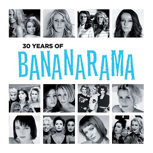 Play & Download 30 Years Of Bananarama (The Very Best Of) by Various Artists | Napster