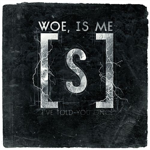 Play & Download I've Told You Once by Woe, Is Me | Napster
