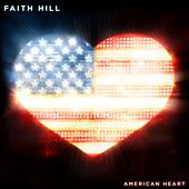 Play & Download American Heart by Faith Hill | Napster