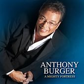 Play & Download A Mighty Fortress by Anthony Burger | Napster