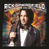 Play & Download Songs For The End Of The World by Rick Springfield | Napster