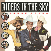 Play & Download Horse Opera by Riders In The Sky | Napster