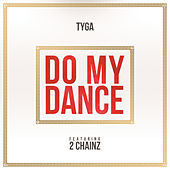 Play & Download Do My Dance by Tyga | Napster
